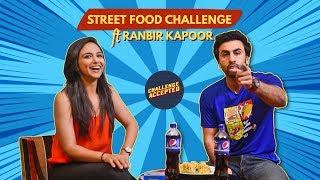 Street Food Challenge ft. Ranbir Kapoor | Challenge Accepted #8
