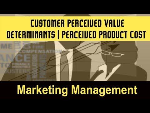 Customer Perceived Value I Determinants of Customer Perceived Value I Perceived Product Cost