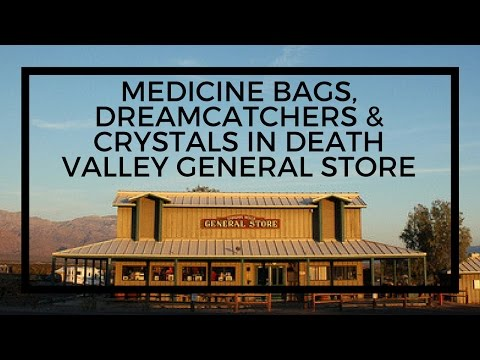 Death Valley General Store / POV Tour / Medicine Bags, Crystals, Dreamcatchers & More