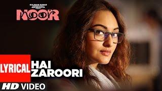 Hai Zaroori Lyrical Video Song | NOOR | Sonakshi Sinha | Prakriti Kakar | Amaal Mallik | T-Series