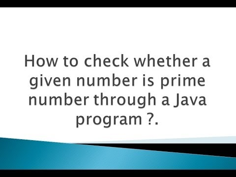 How to check whether a given number is prime number through a Java program ?.