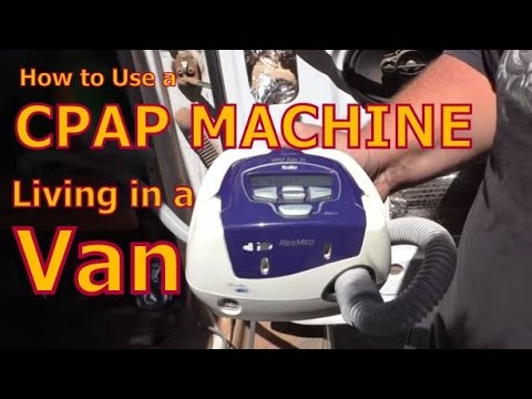 How to use a CPAP Machine While Living in a Van