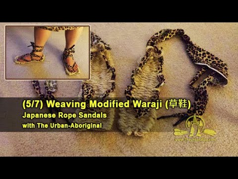 (5/7) Weaving Waraji (rope sandals) w/ The Urban-Abo: Pitfalls & Finishing Up
