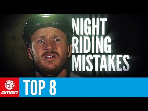 Top 8 Night Riding Mistakes | Mountain Bike Skills