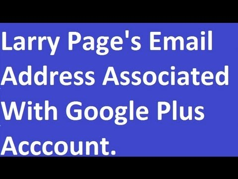 Larry Page's Email Address Associated With Google Plus.