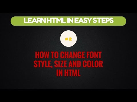 How to Change Font, Size and Color in HTML | Customizing Font in HTML | Learn HTML