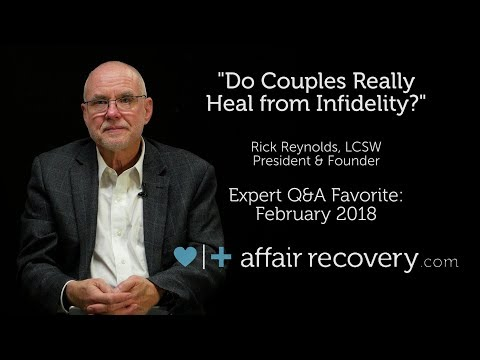 February 2018 Favorite Expert Q&A - Do Couples Really Heal from Infidelity?