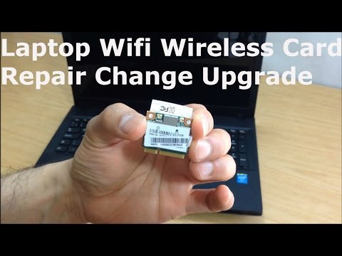 How To Repair Change Upgrade Laptop Wifi Wireless Local Area Network (WLAN) Card On Any Laptop