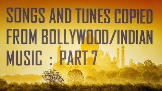 Songs and tunes  copied from bollywood and indian music part 7