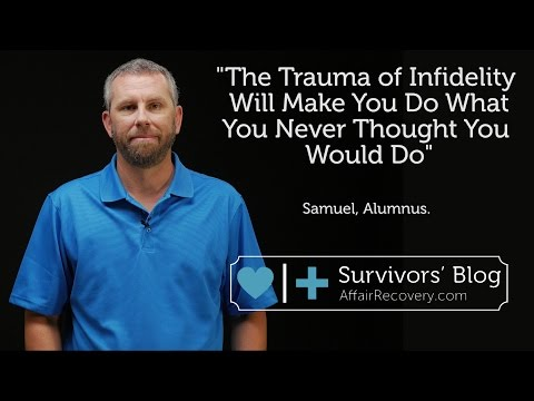 The Trauma of Infidelity Will Make You Do What You Never Thought You Would Do