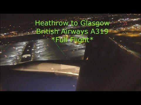 *Night Flight* British Airways A319 London Heathrow to Glasgow *Full Flight*