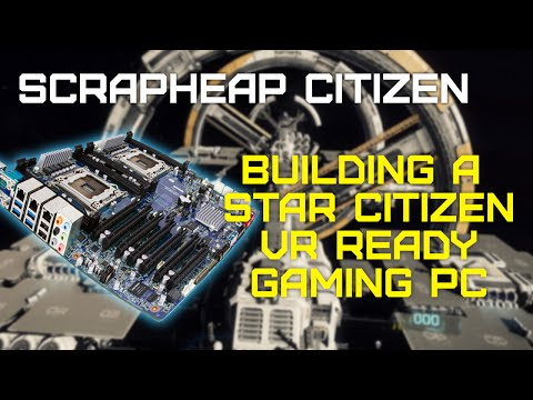 $100 Base Budget VR Ready & Star Citizen Gaming PC - Scrapheap Citizen