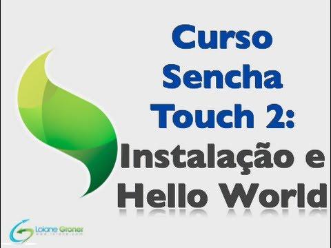Curso Sencha Touch 2 - Aula 02 - Instalação e Hello World