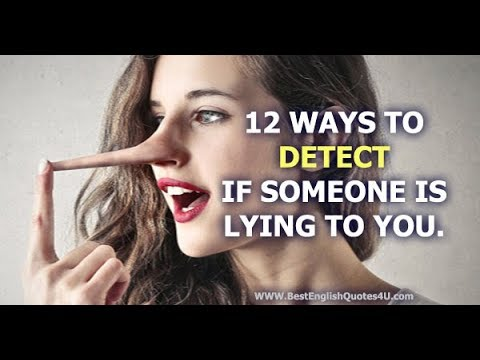 12 Ways To Detect If Someone Is Lying To You | All about your Health