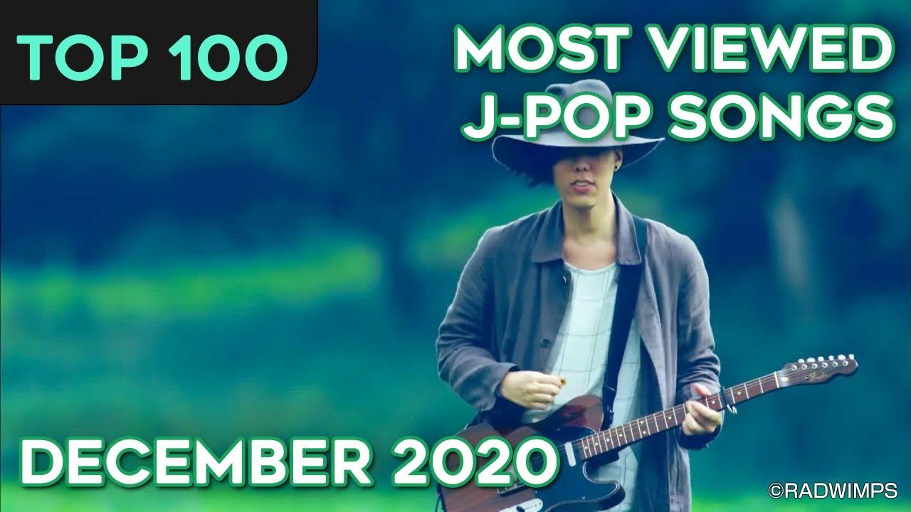 [TOP 100] MOST VIEWED J-POP SONGS - DECEMBER 2020