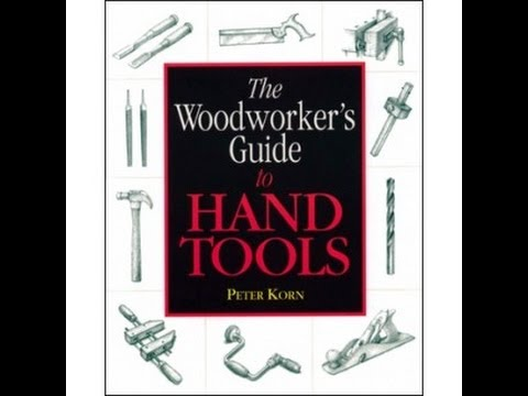 Book Review- The woodworker's guide to Hand Tools ~Peter Korn