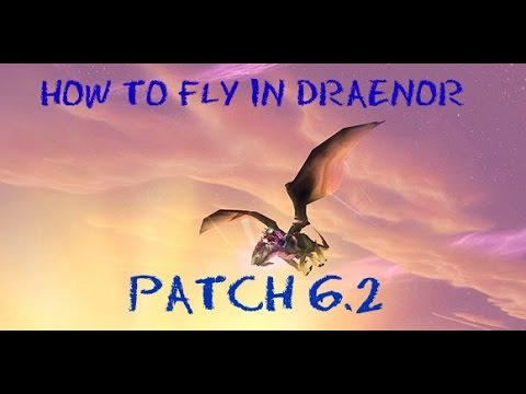 How to fly in Draenor (Draenor Pathfinder patch 6.2.1)