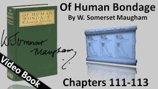 Chs 111-113 - Of Human Bondage by W. Somerset Maugham