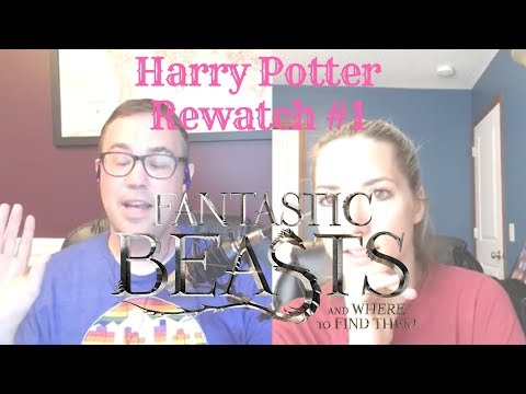 Harry Potter Rewatch Part 1: Fantastic Beasts and Where to Find Them