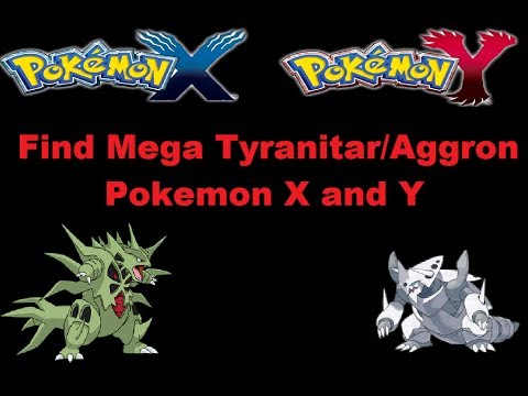 Where To Find Mega Tyranitar/Aggron In Pokemon X and Y