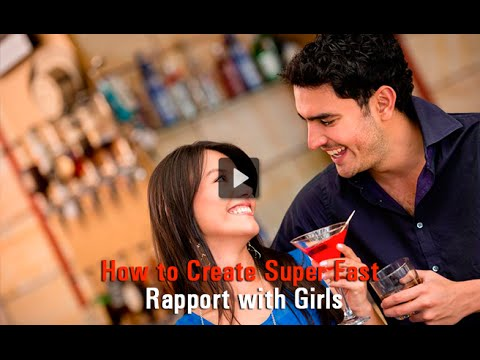 How to Create Super Fast Rapport with Girls