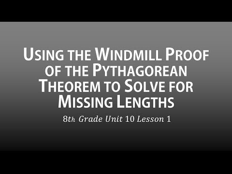 Using the Windmill Proof of the Pythagorean Theorem to Solve for Missing Lengths (8th Grade U10#1)