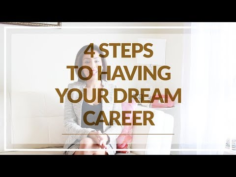 4 Steps To Having Your Dream Career