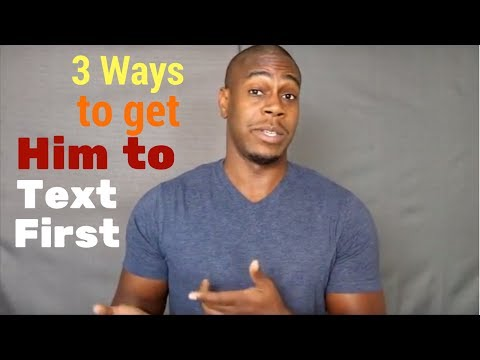 3 ways to get him to text first
