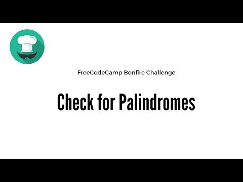 Bonfire: Check for Palindromes FreeCodeCamp JavaScript Challenge