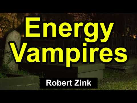Stop Energy Vampires - Get Clear and Stay Clear with the Law of Attraction