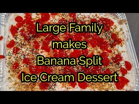 Large Family BANANA SPLIT ICE CREAM DESSERT