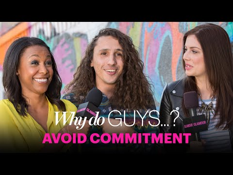 Why Do Guys Get Scared of Commitment? – Sex, Love & Dating – Glamour