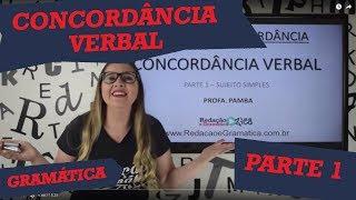 ✔ CONCORDÂNCIA VERBAL - PARTE 1 de 3 - Sujeito simples - PROFA. PAMBA