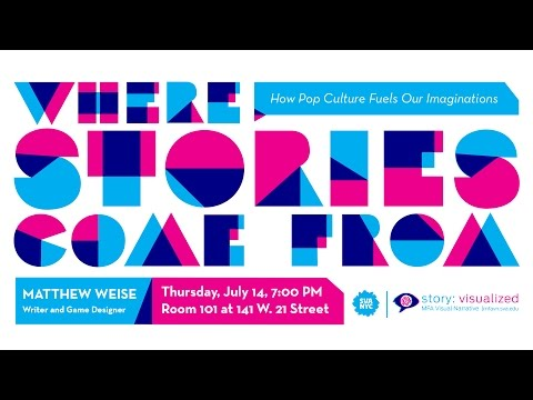 Matthew Weise - Where Stories Come From: How Pop-Culture Fuels Our Imaginations