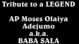 Tribute To A Legend!!!  Apostle Moses Olaiya Adejumo a.k.a BABA SALA