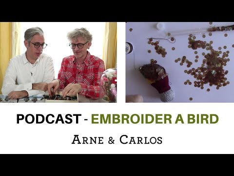 The ARNE & CARLOS radio podcast: embroidering a knitted bird. Rerun