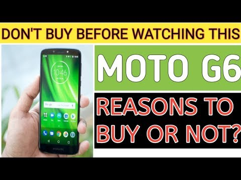 MOTO G6 : REASONS TO BUY & NOT TO BUY | PROS & CONS! [Hindi]