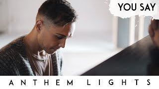 You Say   Lauren Daigle  Anthem Lights Cover