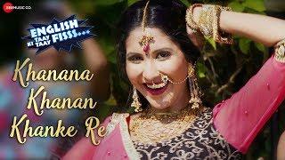 Khanana Khanan Khanke Re | English Ki Taay Taay Fisss | Manoj Joshi, Govind Namdev | Khushaboo Jain