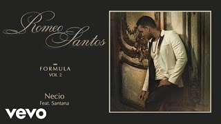 Romeo Santos - Necio (Audio) ft. Santana