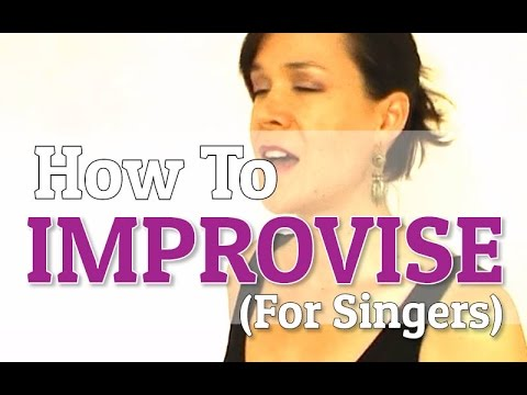 How To Improvise (For Singing)