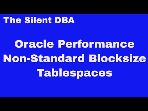 Oracle Performance - Create Non-Standard Blocksize Tablespaces