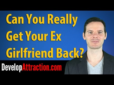 Can You Really Get Your Ex Girlfriend Back?