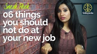 6 things you shouldn't do at your New Job – Job Interview Skills series | Succeed at job skills