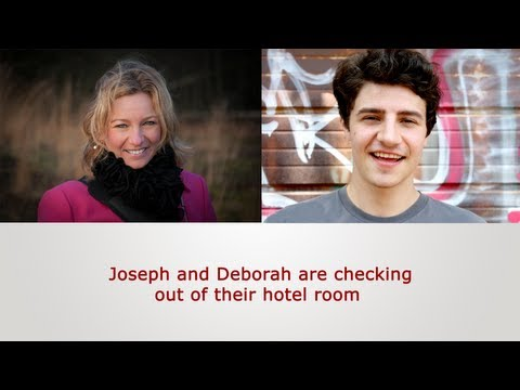 English Speaking Practice: Joseph and Deborah are checking out of their hotel room