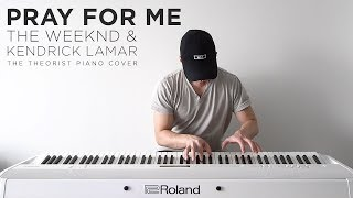 The Weeknd & Kendrick Lamar - Pray For Me   The Theorist Piano Cover