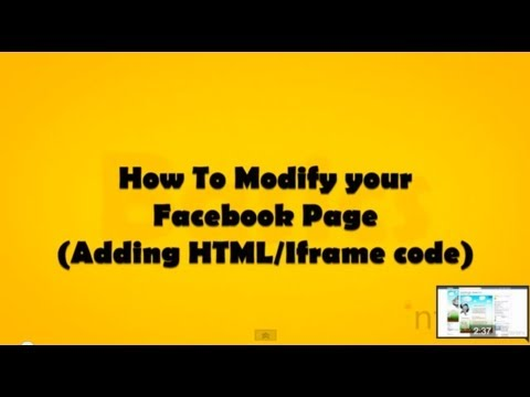 How To Modify your Facebook Page (Adding HTML/ Iframe Code to your existing Facebook page) - Basics