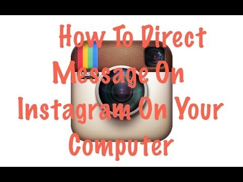 How To Send Direct Messages Through Instagram on Your Computer