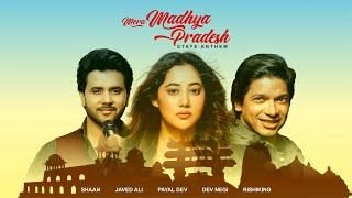 Shaan, P Narahari, Rishiking, Javed Ali, Payal Dev, Dev Negi - Madhya Pradesh Swachhta Anthem