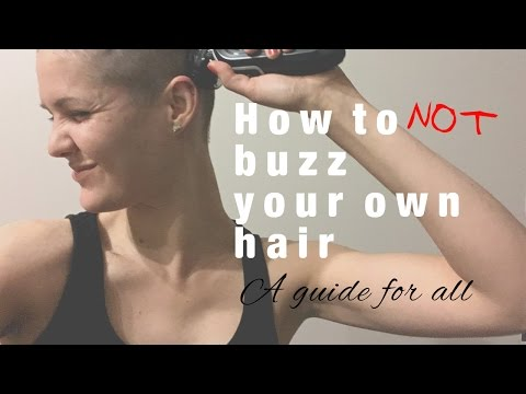 How (not) to buzz your own hair - A guide for all